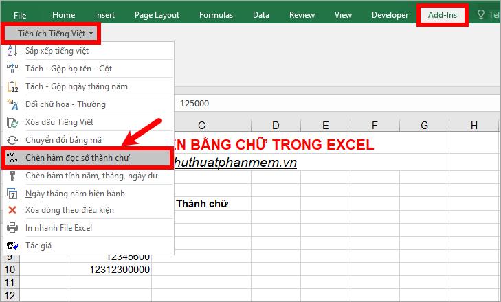 Chọn ô - chọn Add-Ins - Tiện ích Tiếng Việt - Chèn hàm đọc số thành chữ