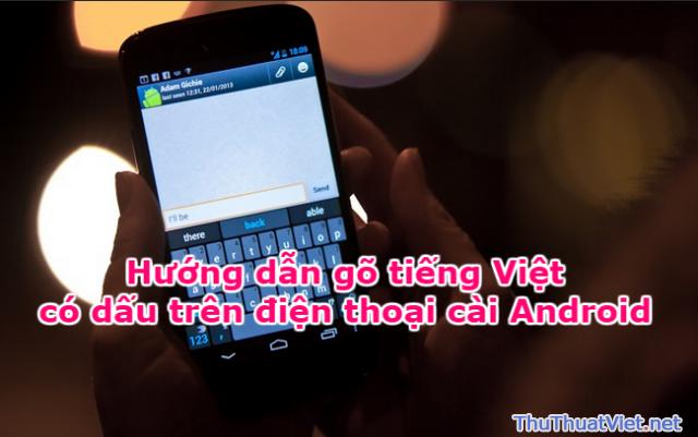 Hướng dẫn gõ tiếng Việt có dấu trên điện thoại cài Android + Hình 1