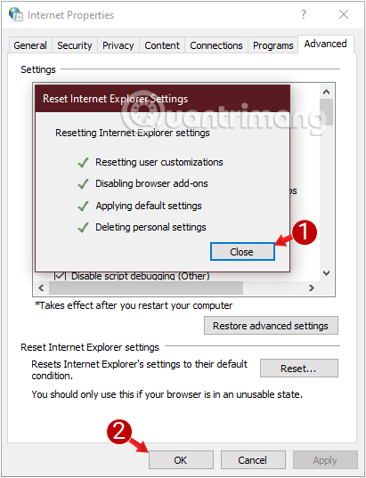 Sau khi Reset, bạn đóng cửa sổ Internet Options lại
